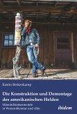 Die Konstruktion und Demontage des amerikanischen Helden: Männlichkeitsentwürfe in Westernliteratur und -film (eBook, ePUB)