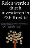 Reich werden durch investieren in P2P Kredite (eBook, ePUB)