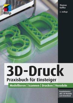 3D-Druck (eBook, ePUB) - Kaffka, Thomas