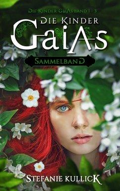Die Kinder Gaias - Sammelband (eBook, ePUB) - Kullick, Stefanie