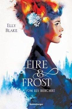 Vom Eis berührt / Fire & Frost Bd.1 (Restexemplar) - Blake, Elly