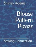 Blouse Pattern Pizazz: Sewing Connection