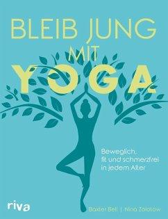 Bleib jung mit Yoga (Mängelexemplar) - Bell, Baxter; Zolotow, Nina