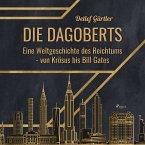 Die Dagoberts - Eine Weltgeschichte des Reichtums - von Krösus bis Bill Gates (MP3-Download)