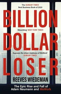 Billion Dollar Loser (eBook, ePUB) - Wiedeman, Reeves