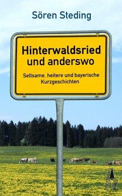 Hinterwaldsried und anderswo (eBook, ePUB) - Steding, Sören