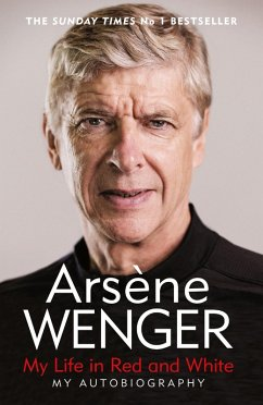 My Life in Red and White (eBook, ePUB) - Wenger, Arsene