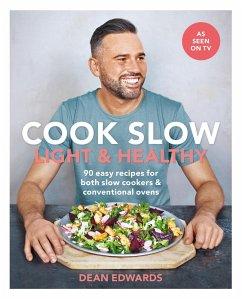 Cook Slow: Light & Healthy (eBook, ePUB) - Edwards, Dean
