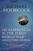 My Experiences in the Third World War and Other Stories (eBook, ePUB)