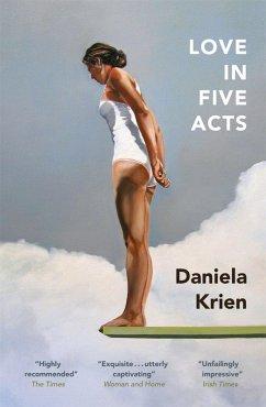Love in Five Acts (eBook, ePUB) - Krien, Daniela