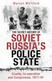 The Secret History of Soviet Russia's Police State (eBook, ePUB)