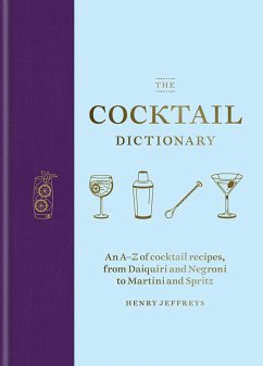 The Cocktail Dictionary (eBook, ePUB) - Jeffreys, Henry