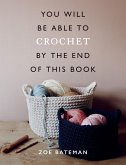 You Will Be Able to Crochet by the End of This Book (eBook, ePUB)