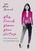 Why French Women Wear Vintage (eBook, ePUB)