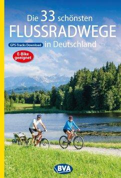 Die 33 schönsten Flussradwege in Deutschland mit GPS-Tracks Download - Kockskämper, Oliver
