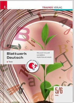 Blattwerk Deutsch - Texte, 5/6 AHS - Pallauf-Hiller, Iris; Gaisböck, Johannes; Forstenlechner, Regina