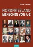 Nordfriesland - Menschen von A bis Z
