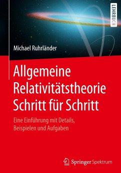 Allgemeine Relativitätstheorie Schritt für Schritt - Ruhrländer, Michael