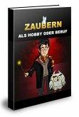 Zaubern als Hobby oder Beruf (eBook, ePUB)