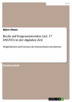 Recht auf Vergessenwerden (Art. 17 DSGVO) in der digitalen Zeit (eBook, PDF)