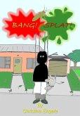 Bang, Splat! (eBook, ePUB)