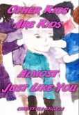 Other Kids Are Kids Almost Just Like You (eBook, ePUB)