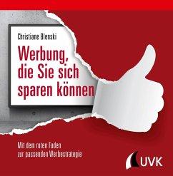 Werbung, die Sie sich sparen können (eBook, PDF) - Blenski, Christiane