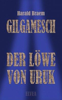 Gilgamesch (eBook, ePUB) - Braem, Harald