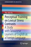 Perceptual Training on Lexical Stress Contrasts (eBook, PDF)