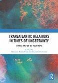 Transatlantic Relations in Times of Uncertainty (eBook, ePUB)