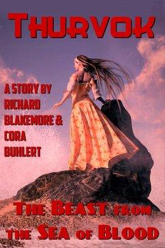 The Beast from the Sea of Blood (Thurvok, #11) (eBook, ePUB) - Blakemore, Richard; Buhlert, Cora