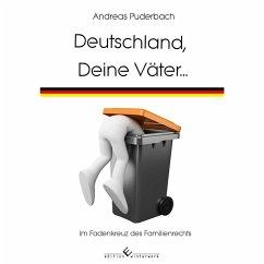 Deutschland, Deine Väter... - Puderbach, Andreas