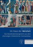 Das Wandmalereiprogramm aus dem ehemaligen Hildesheimer Domwestbau