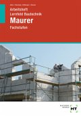 Arbeitsheft Lernfeld Bautechnik Maurer