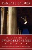 The Making of Evangelicalism (eBook, PDF)
