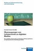 Überzeugungen von Lehrpersonen zu digitalen Medien (eBook, PDF)