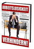 Arbeitslosigkeit verhindern! (eBook, ePUB)