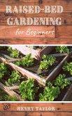 Raised Bed Gardening for Beginners (eBook, ePUB)