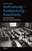 Aufrüstung - Ausbeutung - Auschwitz (eBook, PDF)