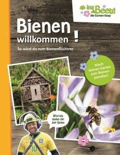 Bienen willkommen! - ab ins Beet! die Garten-Soap - Kornkamp, Maria