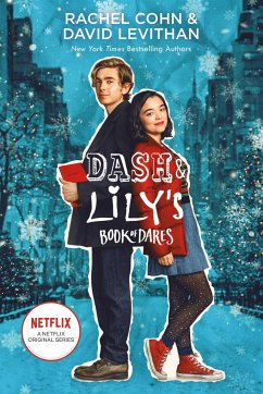 Dash & Lily's Book of Dares. Movie Tie-In Edition - Cohn, Rachel; Levithan, David
