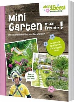 Mini Garten - maxi Freude! ab ins Beet! die Garten-Soap - Herzog, Ulrike; Kästner-Henn, Petra