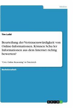 Beurteilung der Vertrauenswürdigkeit von Online-Informationen. Können Schu¨ler Informationen aus dem Internet richtig bewerten?