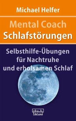 Mental Coach Schlafstörungen (eBook, ePUB) - Helfer, Michael