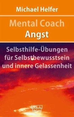 Mental Coach Angst (eBook, ePUB) - Helfer, Michael