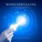 Wunscherfüllung: Das revolutionäre Hypnose-Programm (MP3-Download)
