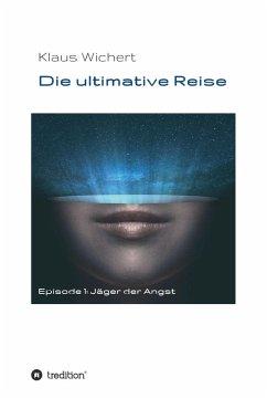 Die ultimative Reise (eBook, ePUB) - Wichert, Klaus