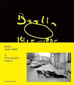 Berlin 1945-2000 als fotografisches Motiv