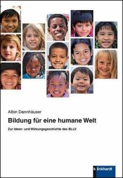 Bildung für eine humane Welt - Dannhäuser, Albin