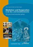 Mediation und Kooperation in der Bau- und Immobilienbranche. (eBook, PDF)